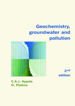 Geochemistry, Groundwater and Pollution, Second Edition imagine
