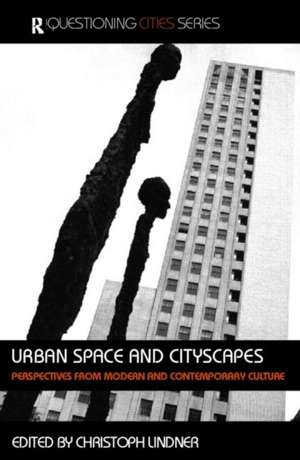 Urban Space and Cityscapes de Christoph Lindner