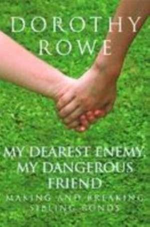 My Dearest Enemy, My Dangerous Friend