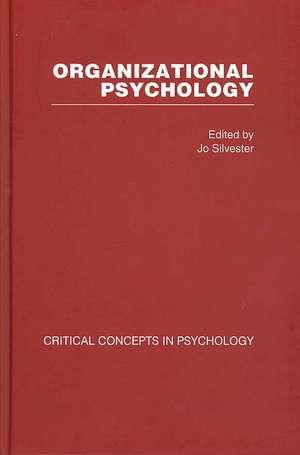 Organizational Psychology:  Critical Concepts in Psychology (4 Vols) de Silvester Jo