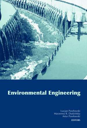 Environmental Engineering: Proceedings of the 2nd National Congress on Environmental Engineering, 4-8 September 2005 de Lucjan Pawlowski