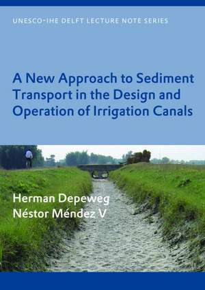 A New Approach of Sediment Transport in the Design and Operation of Irrigation Canals de Herman Depeweg