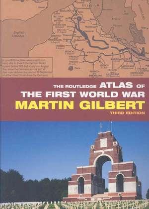 The Routledge Atlas of the First World War de Martin Gilbert