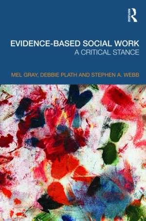 Evidence-Based Social Work:  A Critical Stance de Professor Mel Gray