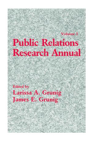 Public Relations Research Annual: Volume 3 de Larissa A. Grunig