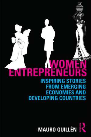 Women Entrepreneurs:  Inspiring Stories from Emerging Economies and Developing Countries de Mauro F. Guill N.