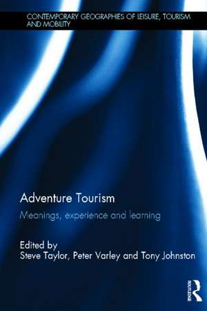 Adventure Tourism:  Meanings, Experience and Learning de Peter Varley