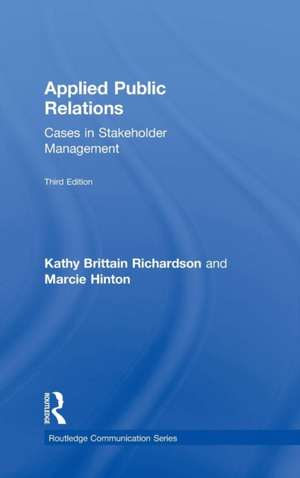 Applied Public Relations:  Cases in Stakeholder Management de Kathy Richardson
