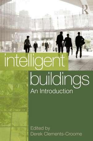 Intelligent Buildings:  An Introduction de Derek Clements-Croome