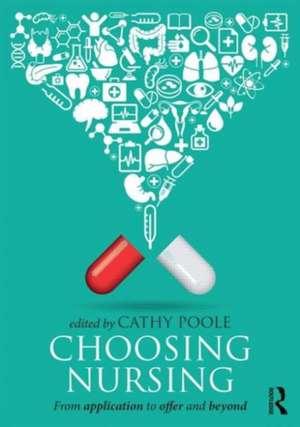 Choosing Nursing de Cathy Poole