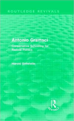 Antonio Gramsci (Routledge Revivals) de Harold Entwistle