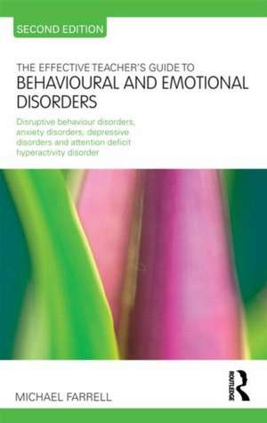 The Effective Teacher's Guide to Behavioural and Emotional Disorders imagine