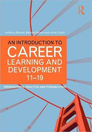 An Introduction to Career Learning & Development 11-19:  Perspectives, Practice and Possibilities de Anthony Barnes