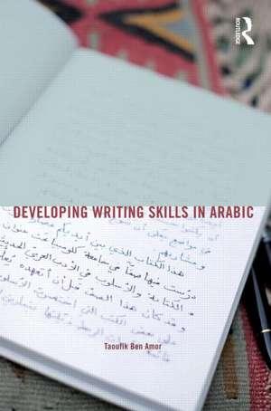 Developing Writing Skills in Arabic:  Politics and Process de Taoufik Ben Amor