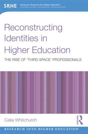 Reconstructing Identities in Higher Education de Celia Whitchurch