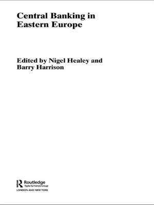 Central Banking in Eastern Europe de Barry Harrison