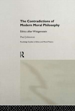 The Contradictions of Modern Moral Philosophy de Paul Johnston