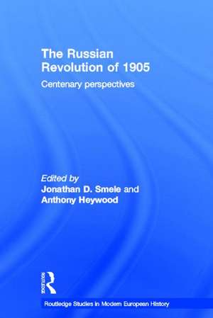 The Russian Revolution of 1905:  Centenary Perspectives de Anthony J. Heywood
