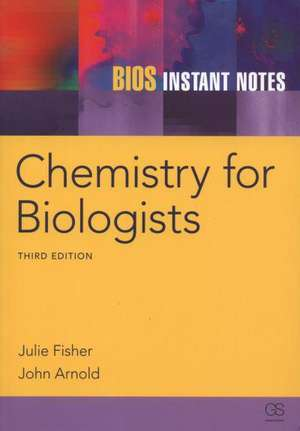BIOS Instant Notes in Chemistry for Biologists de Julie Fisher