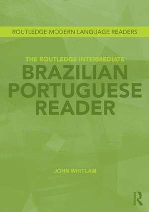 The Routledge Intermediate Brazilian Portuguese Reader de John Whitlam