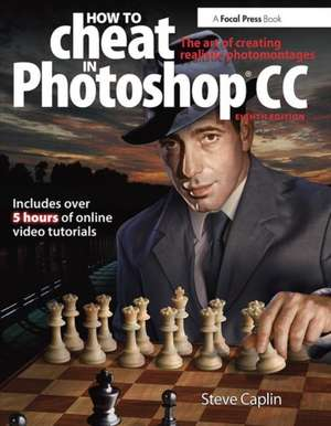 How to Cheat in Photoshop CC de Steve Caplin