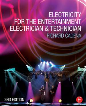 Electricity for the Entertainment Electrician & Technician imagine