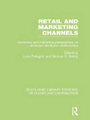 Retail and Marketing Channels (Rle Retailing and Distribution):  With Special Reference to Retailing de Srinivas K. Reddy