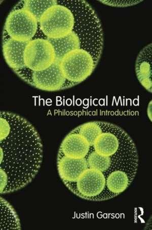 The Biological Mind de Justin Garson
