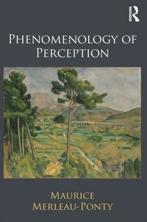 Phenomenology of Perception de Maurice Merleau-Ponty
