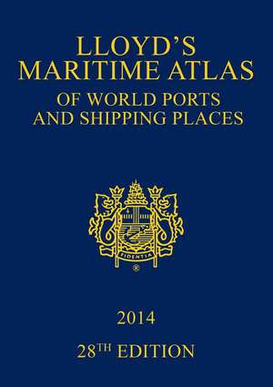 Lloyd's Maritime Atlas of World Ports 2014