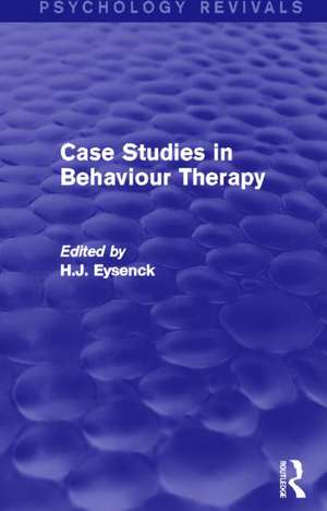 Case Studies in Behaviour Therapy (Psychology Revivals)