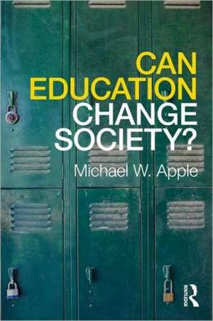 Can Education Change Society? de Michael W. Apple