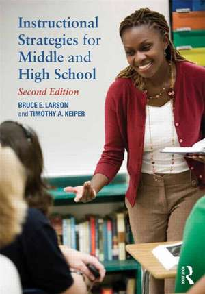 Instructional Strategies for Middle and High School de Bruce E. Larson