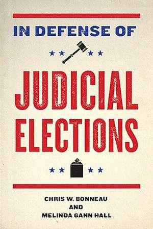 In Defense of Judicial Elections de Chris W. Bonneau