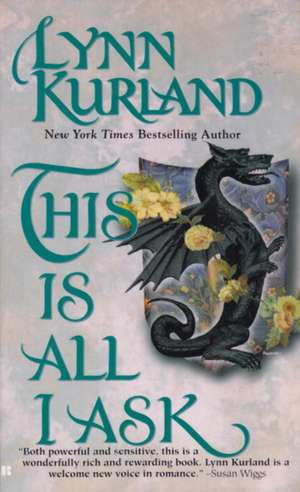 This Is All I Ask de Lynn Kurland
