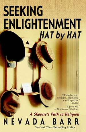 Seeking Enlightenment... Hat by Hat:  A Skeptic's Guide to Religion de Nevada Barr