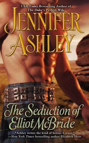 The Seduction Of Elliot Mcbride de Jennifer Ashley