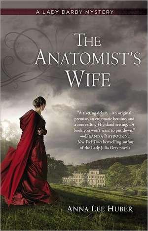 The Anatomist's Wife de Anna Lee Huber