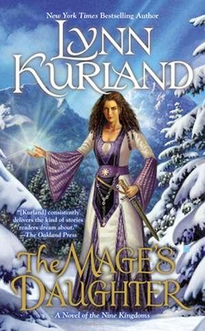 The Mage's Daughter: A Novel of the Nine Kingdoms de Lynn Kurland
