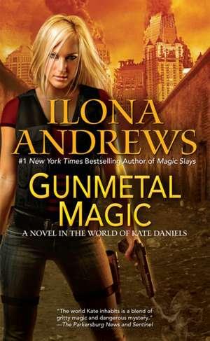 Gunmetal Magic de Ilona Andrews