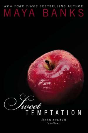 Sweet Temptation de Maya Banks