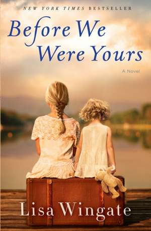 Before We Were Yours de Lisa Wingate