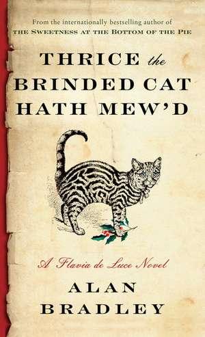Thrice the Brinded Cat Hath Mew'd de Alan Bradley