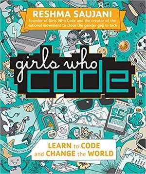 Girls Who Code: Girls Who Code de Reshma Saujani