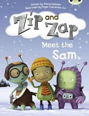 Webster, S: Zip and Zap Meet the Sam