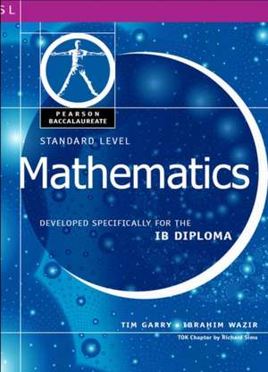 Pearson Baccalaureate: Standard Level Mathematics for the IB Diploma International Edition de Ibrahim Wazir