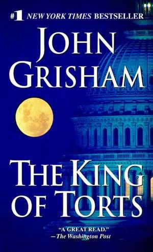 The King of Torts de John Grisham