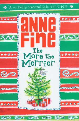 The More the Merrier de Anne Fine