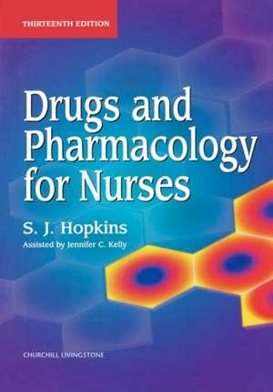 Drugs and Pharmacology for Nurses de S. J. Hopkins