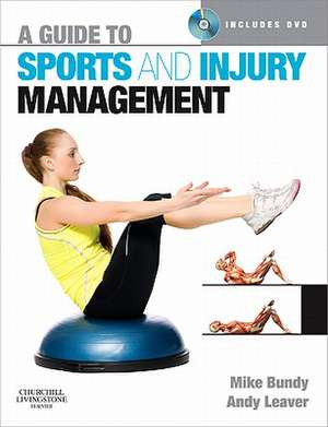 A Guide to Sports and Injury Management de Mike Bundy